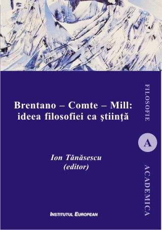 Brentano - Comte - Mill: ideea filosofiei ca stiinta Couverture du livre