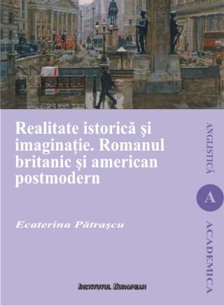 Realitate istorica si imaginatie. Romanul britanic si american postmodern