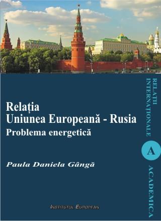 Relatia Uniunea Europeana - Rusia. Problema energetica
