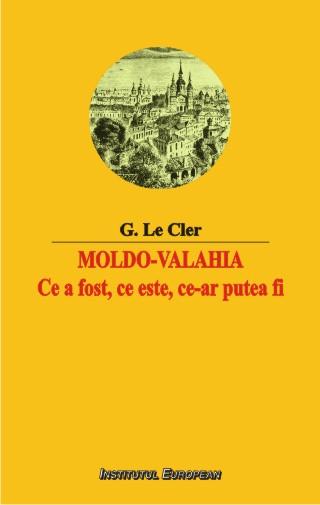 Moldo-Valahia. Ce a fost, ce este, ce-ar putea fi