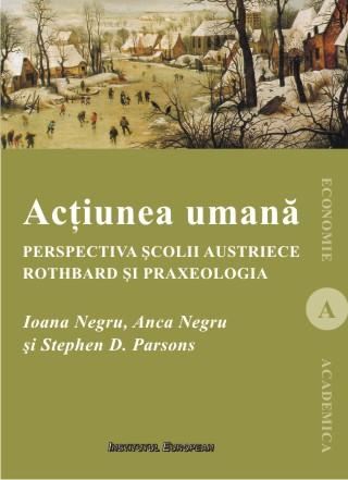 Actiunea umana. Perspectiva Scolii austriece: Rothbard si praxeologia