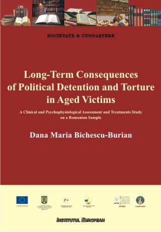 Long-term consequences of political detention and torture in aged victims. A Clinical and Psychophysiological Assessment and Treatments Study on a Romanian Sample