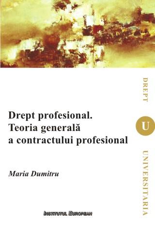Drept profesional. Teoria generala a contractului profesional