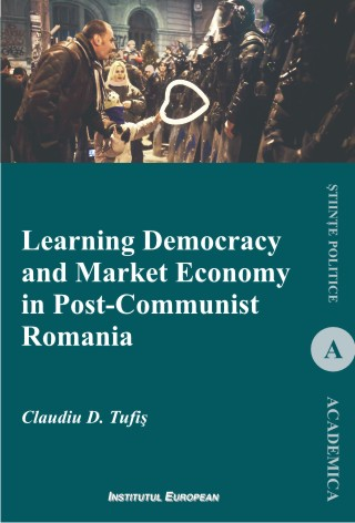 Learning Democracy And Market Economy In Post-Communist Romania