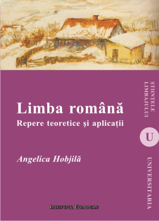 Limba romana. Repere teoretice si aplicatii