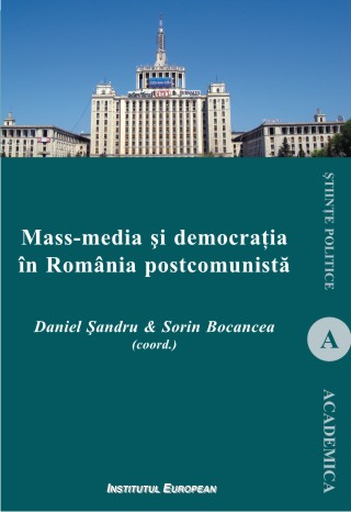 Mass-media si democratia in Romania postcomunista (ed. a II-a)
