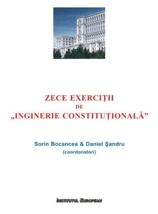 Zece exercitii de 'Inginerie Constitutionala'