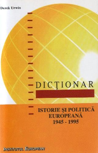 Dictionar de istorie si politica europeana (1945-1995)