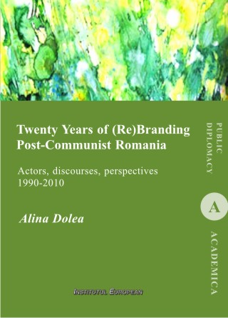 Twenty Years of (Re)Branding Post-Communist Romania