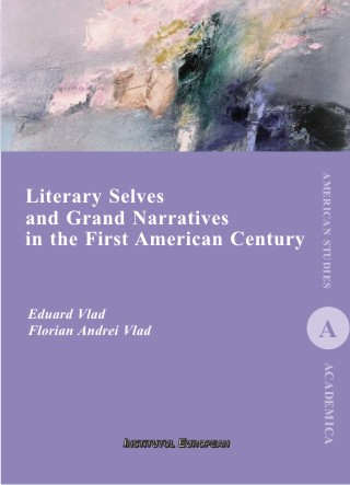 Literary Selves and Grand Narratives in the First American Century