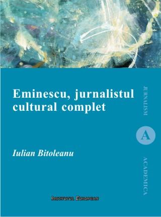 Eminescu, jurnalistul cultural complet