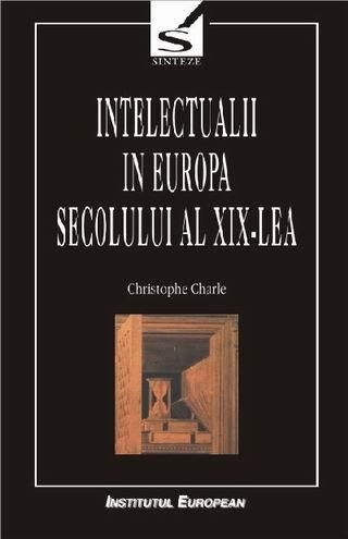 Intelectualii in Europa secolului al XIX-lea