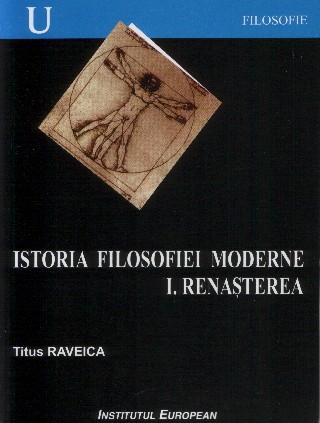 Istoria filosofiei moderne [vol.1] Renasterea