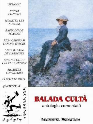 Balada culta. Antologie comentata