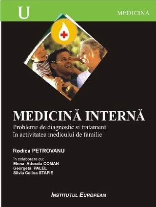 Medicina interna. Probleme de diagnostic si tratament in activitatea medicului de familie.