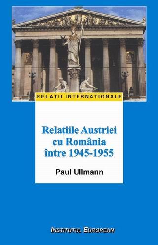 Relatiile Austriei cu Romania intre 1945-1955