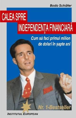 Calea spre independenta financiara