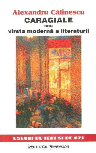 Caragiale sau varsta moderna a literaturii