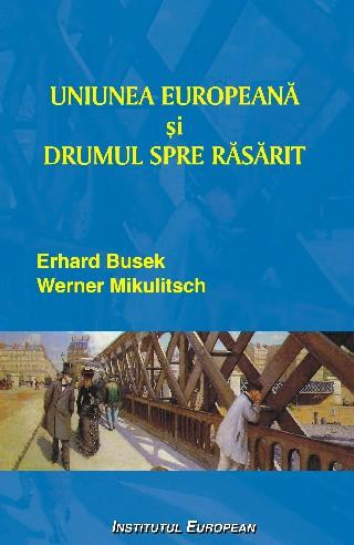 Uniunea Europeana si drumul spre Rasarit
