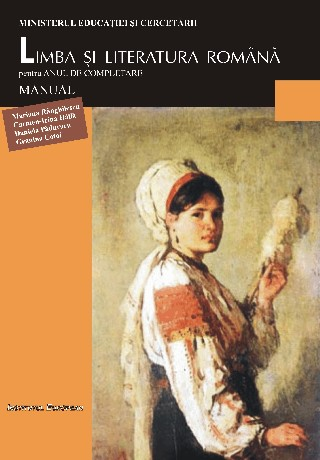 Limba si Literatura Romana - anul de completare clasa a XI-a
