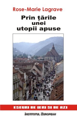 Prin tarile unei utopii apuse