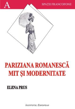 Pariziana romanesca. Mit si modernitate