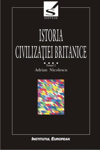 Istoria civilizatiei britanice (vol.IV tom 2)