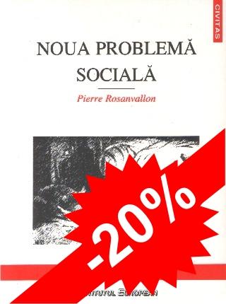 Problematica sociala (pachet: Noua epoca a inegalitatilor, Noua problema sociala)